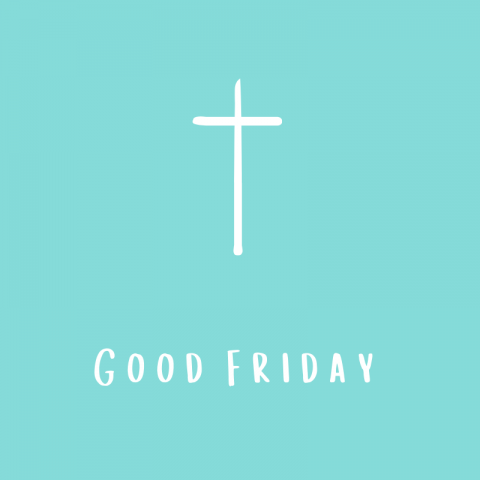 Good Friday – Easter 2021