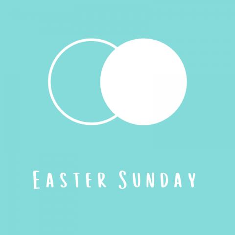 Easter Sunday – Easter 2021