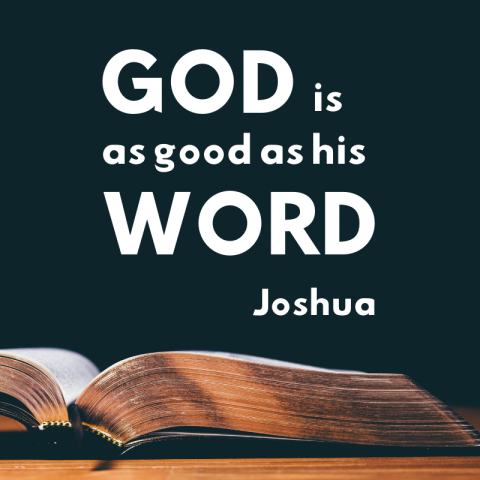 God Is As Good As His Word (3) Joshua 3:1-4:7 & 4:15-24