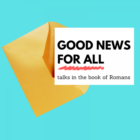 Good News For All (4) Romans 1:18-20