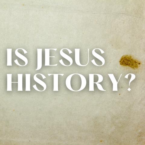 Is Jesus History? – Luke 1:1-4